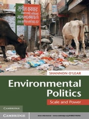 Environmental Politics - Scale and Power ebook by Shannon O'Lear