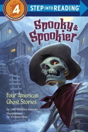 Spooky & Spookier - Four American Ghost Stories ebook by Lori Haskins Houran,Viviana Diaz