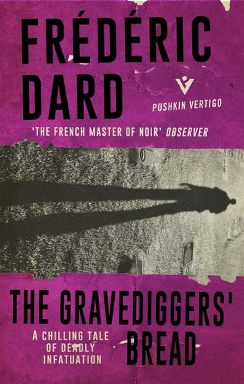 The Gravediggers' Bread ebook by Frédéric Dard