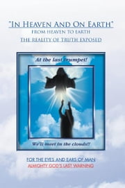 ''In Heaven And On Earth'' ebook by Jerry Arthur Newcomb