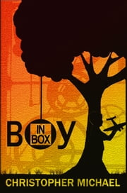 Boy in Box ebook by Christopher R Michael