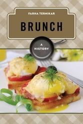 Brunch - A History ebook by Farha Ternikar