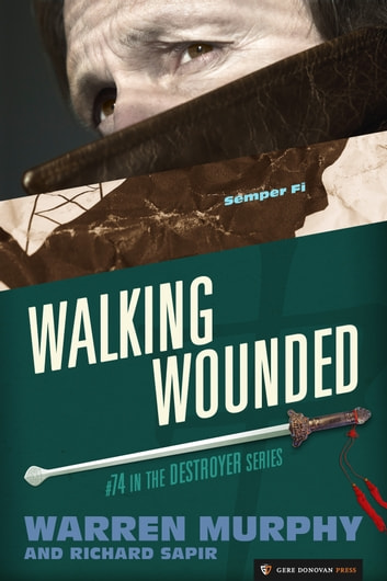Walking Wounded - The Destroyer #74 ebook by Warren Murphy,Richard Sapir