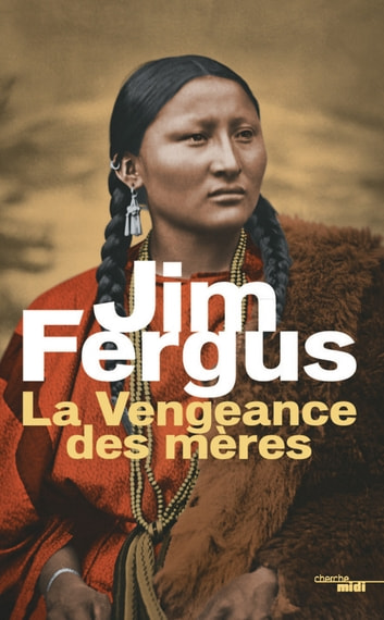 La Vengeance des mères eBook by Jim FERGUS