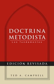 Doctrina Metodista - Los fundamentos ebook by Ted A. Campbell