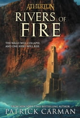 Atherton #2 - Rivers of Fire ebook by Patrick Carman