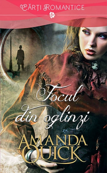Focul din oglinzi ebook by Quick Amanda