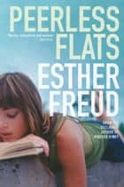 Peerless Flats ebook by Esther Freud