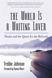 The World Is a Waiting Lover ebook by Trebbe Johnson