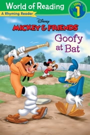 Mickey & Friends: Goofy at Bat - A Rhyming Reader (Level 1) ebook by Disney Book Group, Susan Amerikaner