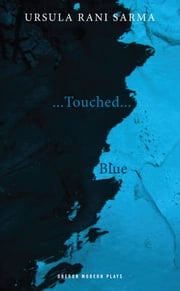 Blue / ...Touched... ebook by Ursula Rani Sarma