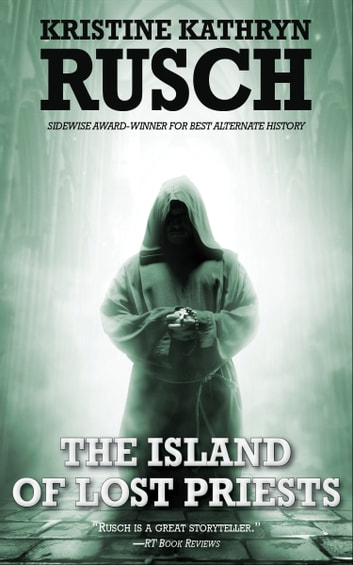 The Island of Lost Priests ebook by Kristine Kathryn Rusch