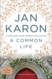 A Common Life - The Wedding Story ebook by Jan Karon
