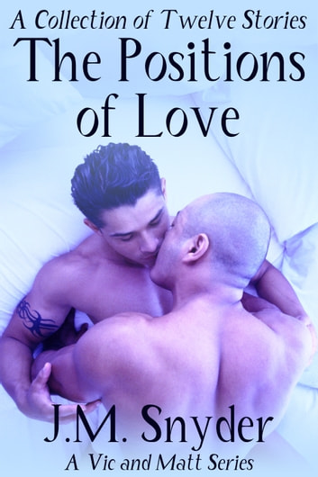 The Positions of Love Box Set ebook by J.M. Snyder
