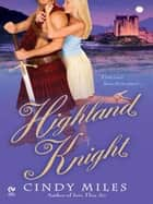 Highland Knight ebook by Cindy Miles