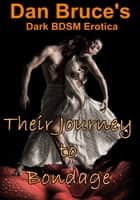 Their Journey to Bondage ebook by Dan Bruce