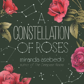 A Constellation of Roses audiobook by Miranda Asebedo