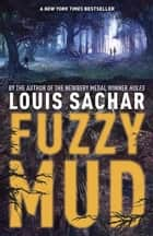 Fuzzy Mud ebook by Louis Sachar