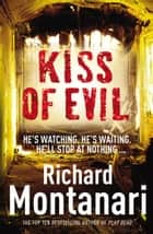Kiss of Evil ebook by Richard Montanari