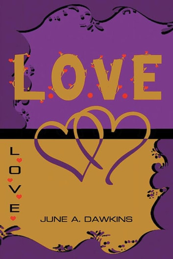 L.O.V.E - Look & Listen Often Offer Verbal Expressions of Expectations & Encouragement ebook by June A. Dawkins