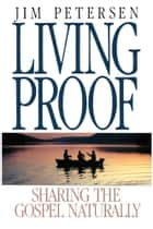 Living Proof ebook by Jim Petersen