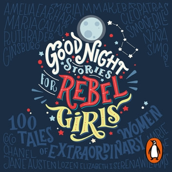 Good Night Stories for Rebel Girls audiobook by Elena Favilli,Francesca Cavallo