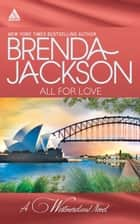 All For Love: What a Westmoreland Wants (The Westmorelands) / A Wife for a Westmoreland (The Westmorelands) ebook by Brenda Jackson