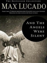 And The Angels Were Silent ebook by Lucado,Max