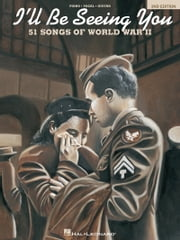 I'll Be Seeing You (Songbook) - 51 Songs of World War II ebook by Hal Leonard Corp.