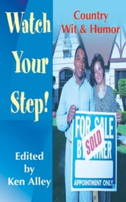 Watch Your Step! - Country Wit & Humor ebook by Ken Alley