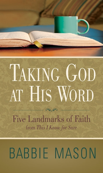 Taking God at His Word Preview Book - Five Landmarks of Faith from This I Know for Sure eBook by Babbie Mason