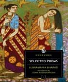 Selected Poems ebook by Subramania Bharati, Usha Rajagopalan