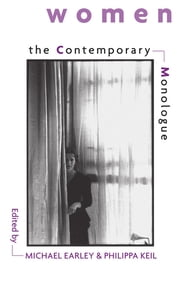 The Contemporary Monologue: Women ebook by Michael Earley