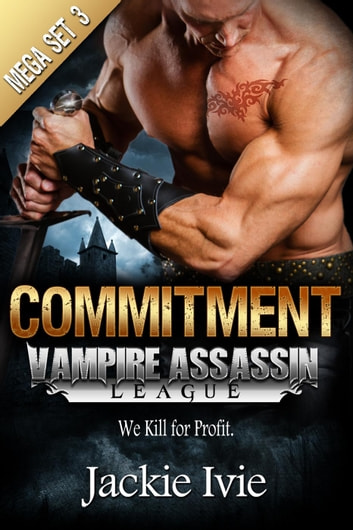 Commitment - Vampire Assassin League ebook by Jackie Ivie