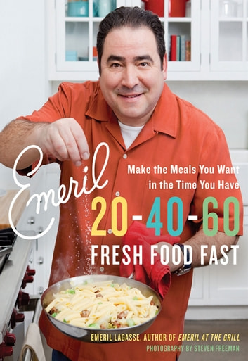 Emeril 20-40-60 - Fresh Food Fast 電子書 by Emeril Lagasse