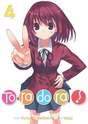 Toradora! (Light Novel) Vol. 4 ebook by Yuyuko Takemiya, Yasu