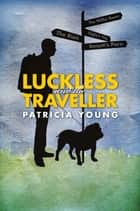 Luckless and the Traveller ebook by Patricia Young