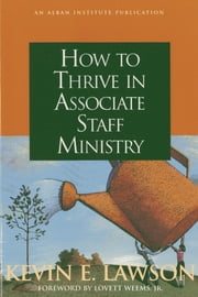 How to Thrive in Associate Staff Ministry ebook by Kevin E. Lawson