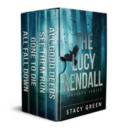 LUCY: The Complete Lucy Kendall Series with Bonus Content ebook by Stacy Green