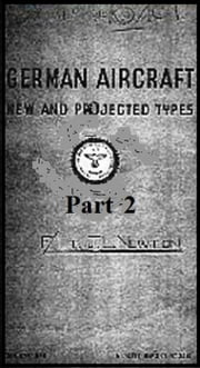 German Aircraft: New and Projected Types Part 2 ebook by David Myhra