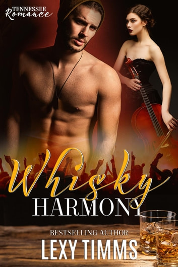 Whisky Harmony - Tennessee Romance, #3 ebook by Lexy Timms