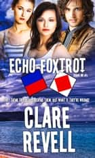 Echo-Foxtrot ebook by Clare Revell