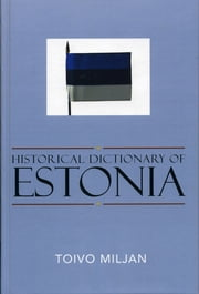 Historical Dictionary of Estonia ebook by Toivo Miljan