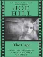 The Cape ebook by Joe Hill