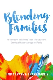Blending Families ebook by Jimmy Evans,Frank Martin
