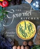 The Gourmet Kitchen - Recipes from the Creator of Savory Simple ebook by