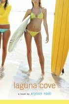 Laguna Cove - A Novel ebook by Alyson Noël