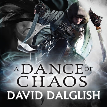 A Dance of Chaos - Book 6 of Shadowdance audiobook by David Dalglish