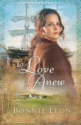 To Love Anew (Sydney Cove Book #1) ebook by Bonnie Leon