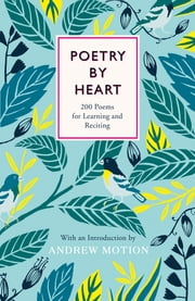 Poetry by Heart - Poems for Learning and Reciting ebook by Julie Blake,Jean Sprackland,Mike Dixon,Andrew Motion,Motion Andrew,Andrew Motion